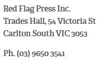 RedFlag Press run out of ACTU Trades Hall
