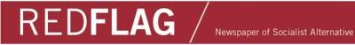 RedFlag newspaper of Socialist Alternative in Melbourne