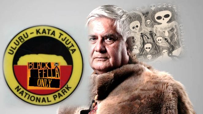 """Uluru Apartheid:  Skippy Ken reckons.. """"TRUST ME"""""""